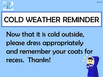 REMEMBER TO DRESS FOR THE WEATHER!