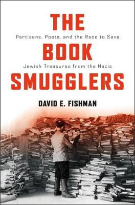 The Book Smugglers by David E. Fishman