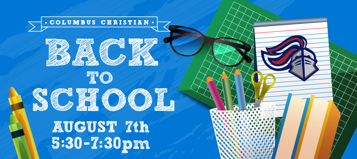 Back to School night August 7, 5:30-7:30pm