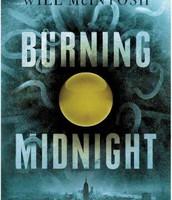 Burning Midnight (*MATURE), by Will McIntosh