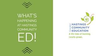What's Happening @ Hastings Community Ed!