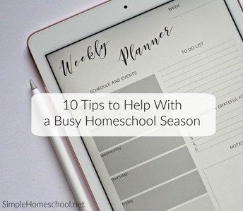 10 tips to help you survive a busy homeschool season