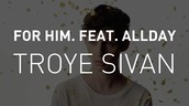 Example 2: Allusion and Troye Sivan's For Him