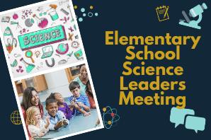 Elementary School Science Leaders Meeting