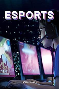 Esports by M.G. Higgins