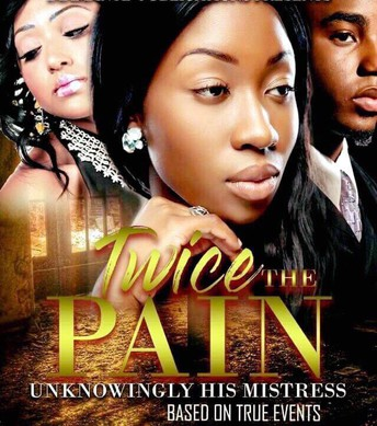 Twice The Pain: Unknowingly His Mistress
