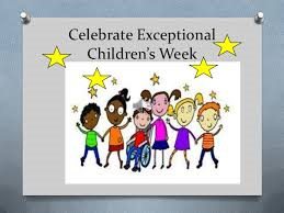 Exceptional Childrens Week - March 4-8