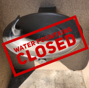 Water fountains are closed.