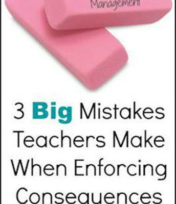 3 Big Mistakes Teachers Make When Enforcing Consequences, by Michael Linsin