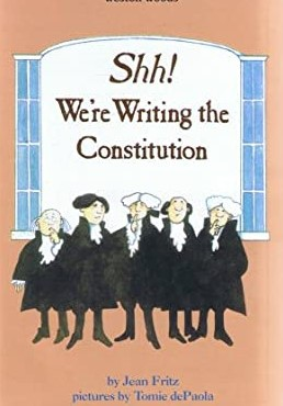 """Shh, We're Writing the Constitution"" by Jean Fritz"