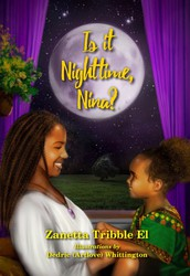 Is It Nighttime, Nina? by Zanetta Tribble