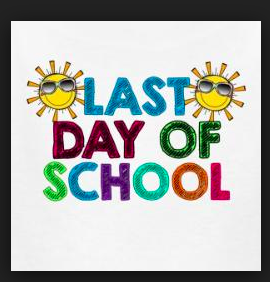 Thursday, 5/31 Early Dismissal @ 12:15 pm LAST DAY OF SCHOOL!