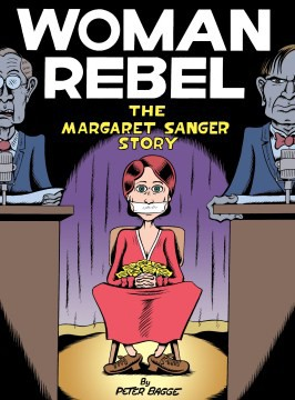 Woman Rebel : the Margaret Sanger Story