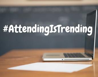 #AttendingIsTrending