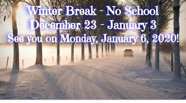 Winter Break is December 23 - January 3