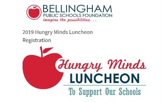 Bellingham Schools Foundation - Hungry Minds Luncheon on March 13th