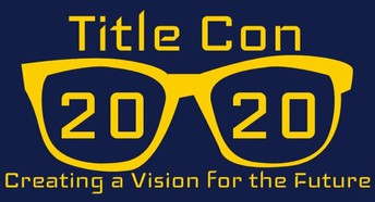 Title Con 20/20:                                                      Creating A Vision for the Future