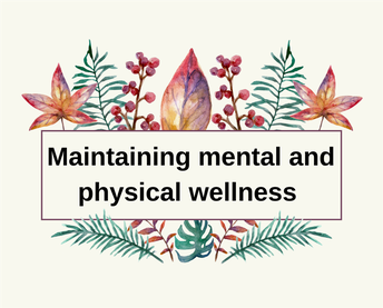Maintaining physical and mental wellness in the age of COVID-19