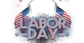 Labor Day Holiday - Monday, Sept. 4