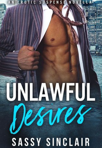 Unlawful Desires (Lawyers in Lust Book 1) by Sassy Sinclair