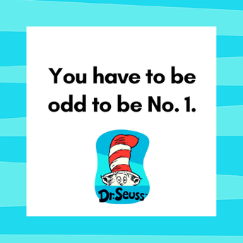 Thought for the week by Dr. Seuss
