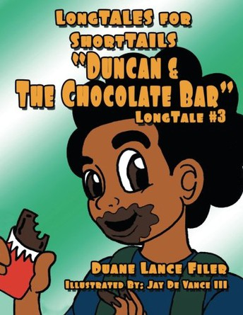 Duncan & the Chocolate Bar by Duane Filer