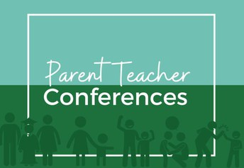 Parent-teacher conferences are coming up at the beginning of March