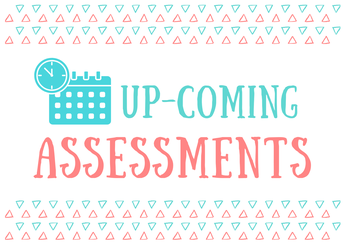 Up-coming Assessments - by Mr Aidan Stallwood