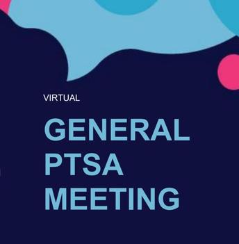 VIRTUAL GENERAL PTSA MEETING