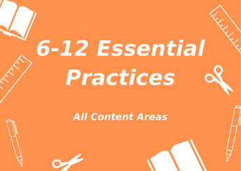 6-12 Essential Practices (All Content Areas)