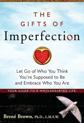 The Gifts of Imperfection by Brene' Brown