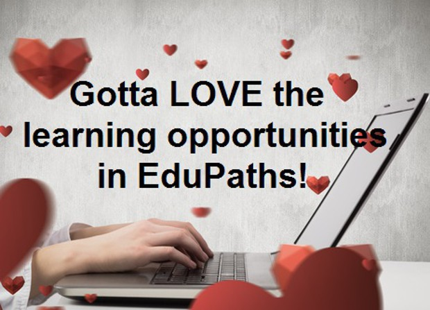 Gotta Love the Learning Opportunities in EduPaths