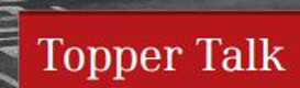 Missed an Issue of Topper Talk?