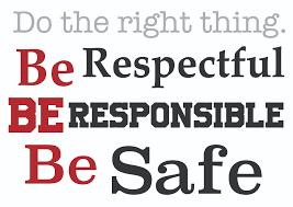 Respectful, Responsible, Safe!