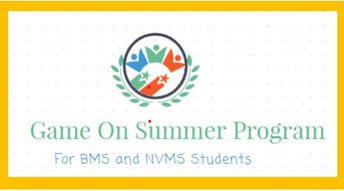 GAME ON & 8th Grade Game On-Gear Up SUMMER PROGRAM INFORMATION