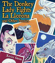 The Donkey Lady Fights La Llorona and Other Stories by Xavier Garza