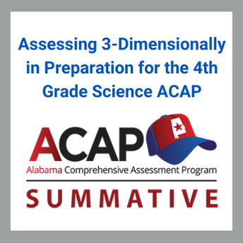 Assessing 3-Dimensionally in Preparation for the 4th Grade Science ACAP