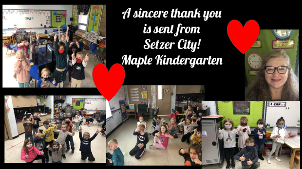 Thank You Slide & Photos from Maple KDG Teacher Mrs. Setzer and Students