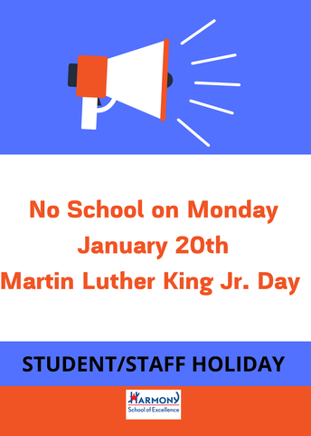 NO SCHOOL ON JANUARY 20, STUDENT/STAFF HOLIDAY (MLK)