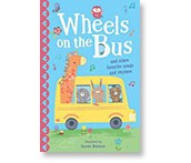 Wheels on the Bus: And Other Favorite Songs and Rhymes By: Tiger Tales