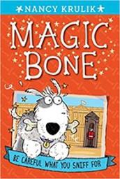 Be Careful What You Sniff for #1 (Magic Bone) by Nancy Krulik