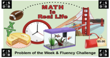 Tile graphic that shows in the FlipGrid system. Title is Math is Real Life, Problem of the Week and Fluency Challenge. The FSDB logo is in all 4 corners, a football is flying, pieces of a cake graphic showing fractions, a clock, and other math icons scatter the image.