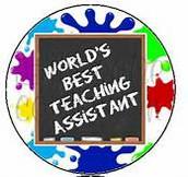 We Love our Teacher's Assistants!!!