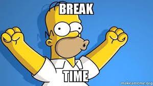 """""""Break from Break"""""""