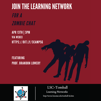 Learning Network: Zombie Chat-Tuesday, April 13th @ 3 PM