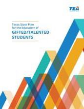 The Texas State Plan for the Education of Gifted/Talented Students