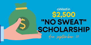 """Circled In The """"No Sweat"""" Scholarship $2500"""