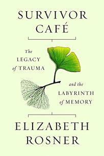 Survivor Cafe by Elizabeth Rosner