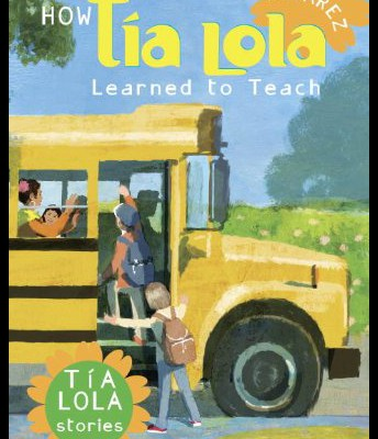"""How Tia Lola Learned to Teach"" by Julia Alvarez"