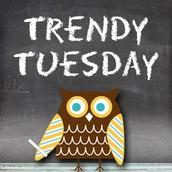 Trendy Tuesday